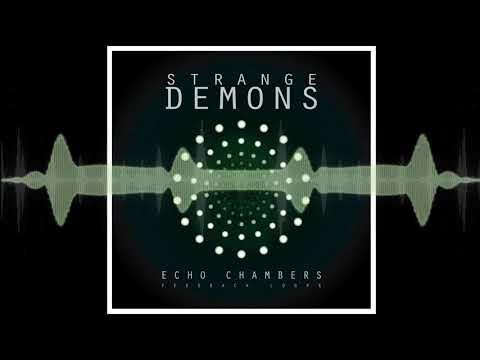 Strange Demons - Echo Chambers (Feedback Loops) Mp3