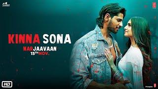 Kinna Sona | Marjaavaan | Sidharth M, Tara S | Meet Bros, Kumaar, Jubin N, Dhvani Bhanushali