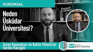 Neden Üsküdar Üniversitesi?  İnsan Kaynakları ve Kalite Yöneticisi Serdar Karagöz