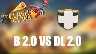MATCHUP: B 2.0 VS DL 2.0 ✭ Clash of Clans [deutsch / german]