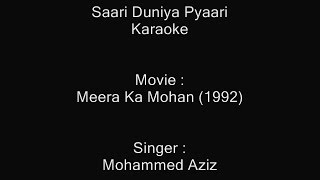 Saari Duniya Pyaari - Karaoke - Meera Ka Mohan (1992) - Mohammed Aziz ; Anuradha Paudwal