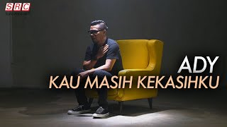 Ady - Kau Masih Kekasihku (Official Music Video)