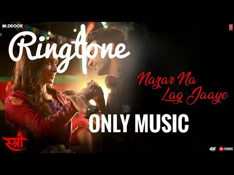 Nazar Na Lag Jaaye Song | Music Only  Ringtone | Stree Movie | Free Download