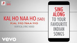 Gambar cover Kal Ho Naa Ho - Sad - Official Bollywood Lyrics|Alka Yagnik|Richa Sharma|Sonu