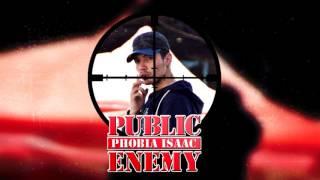PHOBIA ISAAC - PUBLIC ENEMY