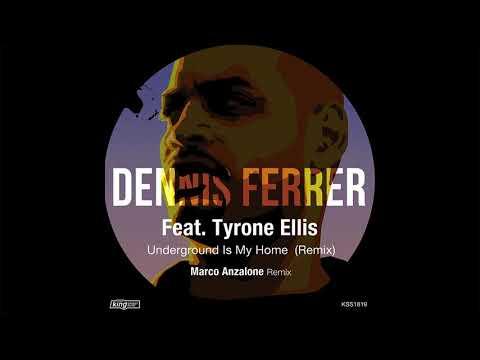 Dennis Ferrer feat. Tyrone Ellis - Underground Is My Home (Marco Anzalone Remix)