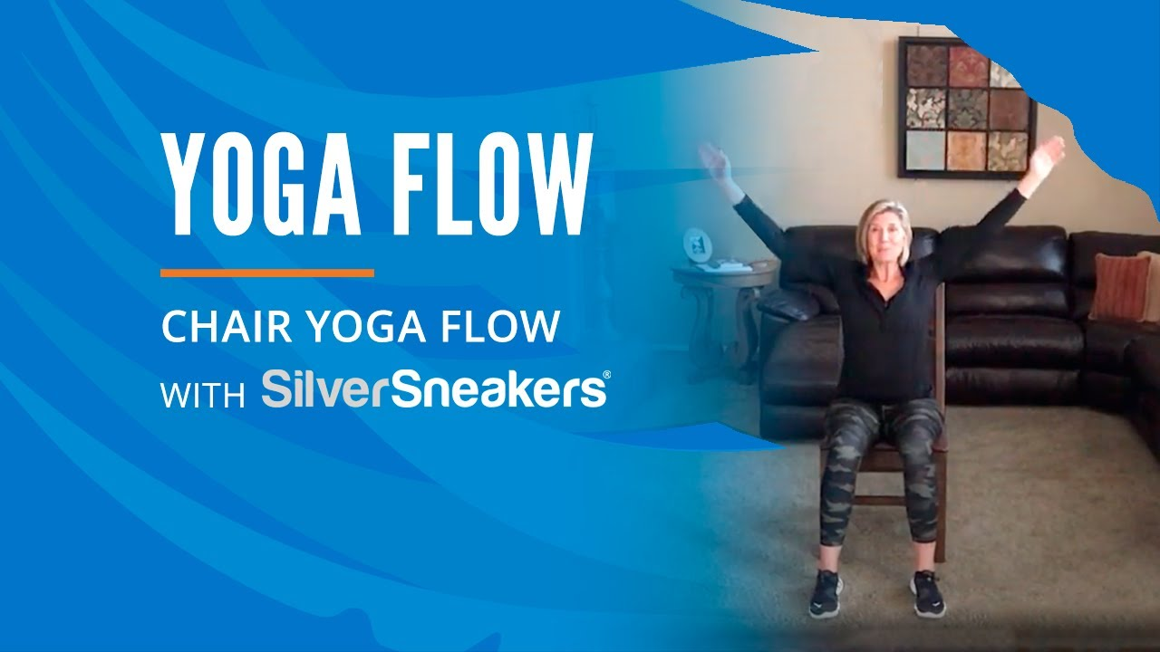 SilverSneakers: Chair Yoga Flow - YouTube