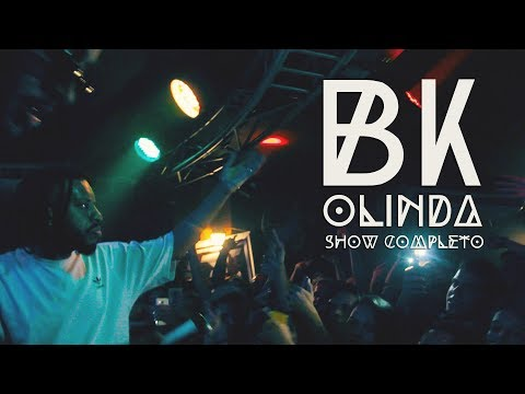 BK *show completo @ Olinda
