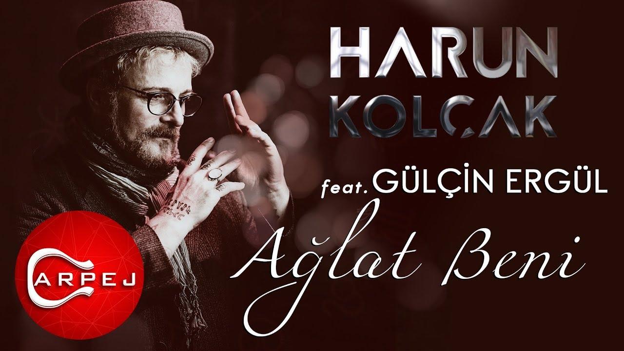 Harun Kolçak - Ağlat Beni (feat. Gülçin Ergül)