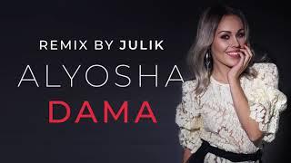 Download Alyosha - Dama (REMIX BY JULIK) Mp3 and Videos
