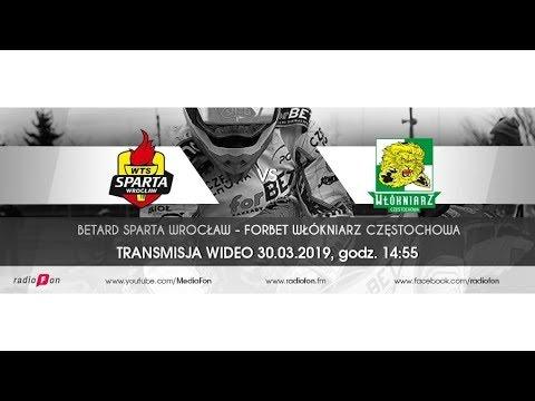 [NA ŻYWO] forBET Włókniarz Częstochowa - Betard Sparta Wrocław // 30.03.2019