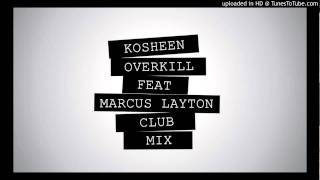 Kosheen - Overkill ft. Marcus Layton (club mix)