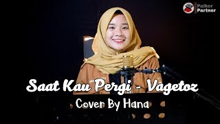 Download SAAT KAU PERGI - VAGETOZ | COVER BY HANA