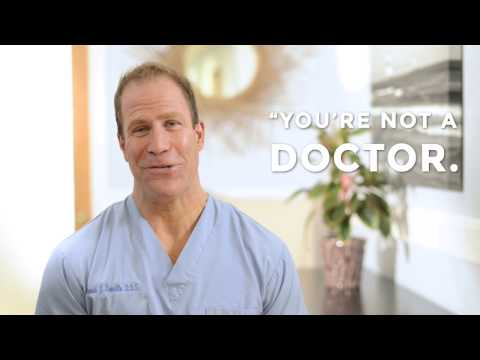 You're Not A Doctor. You're Just A Dentist.