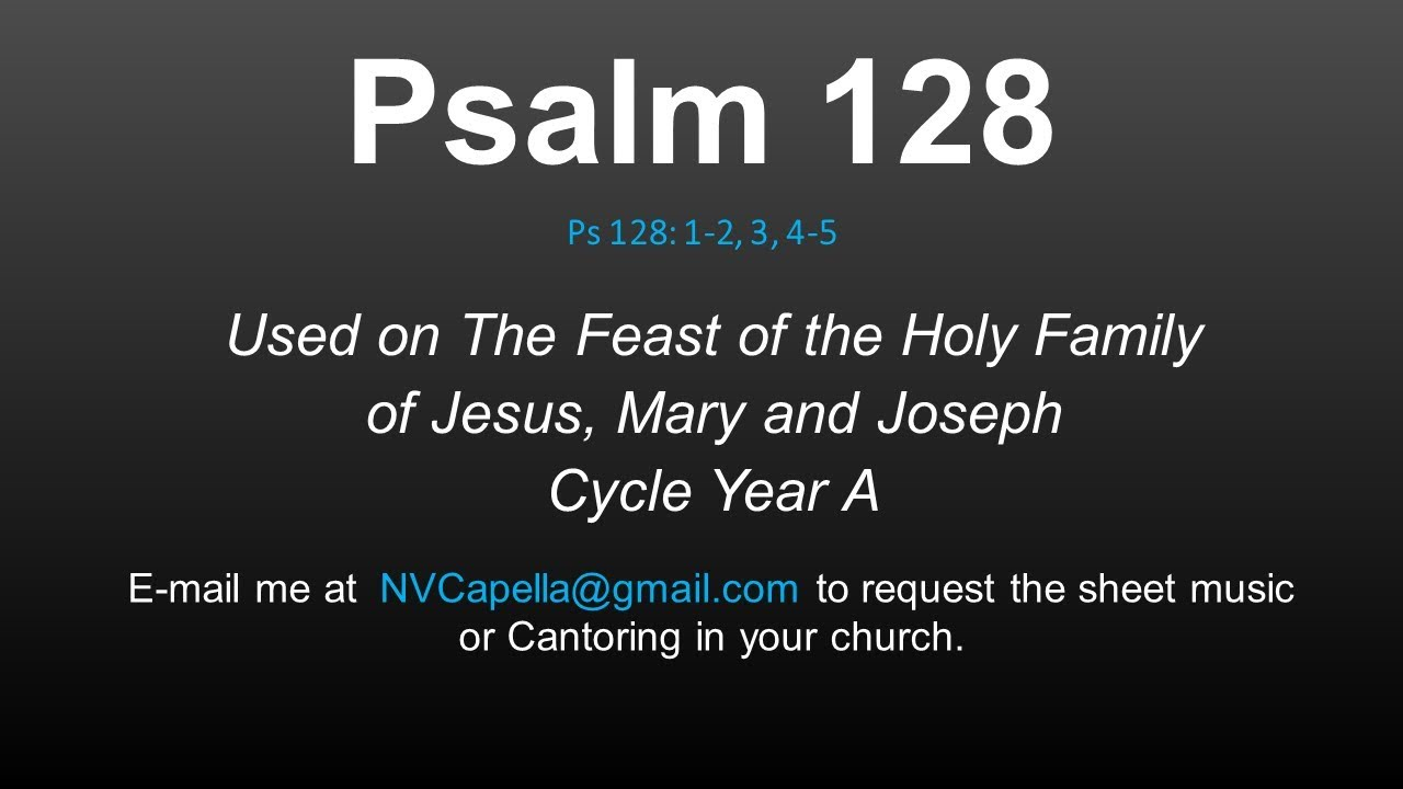 Psalm 128: Feast of The Holy Family, Year A - Blessed are those who fear the Lord - Nicolas Viyof