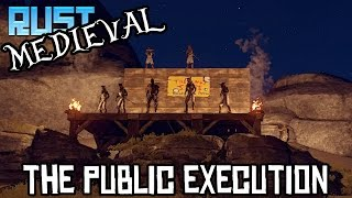 RUST: The Public Execution! // Medieval Roleplay