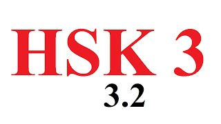 learn chinese - HSK 3-2 - Bài thi HSK 3.2 phần nghe (đề 3.2) - học tiếng trung