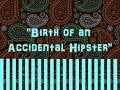 "watch he video of ""Birth Of An Accidental Hipster"" ❤ (Lyrics) THE MONKEES ✿ ""Good Times!"" 2016"