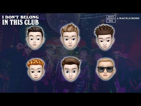 Why Don't We , Macklemore - I Don't Belong In This Club Memoji Video
