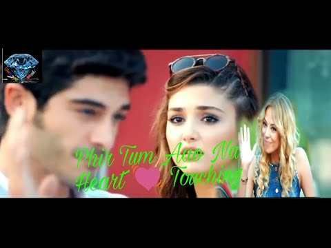Phir Tum Aao Na ft Hayat & Murat Romantic Song 2017