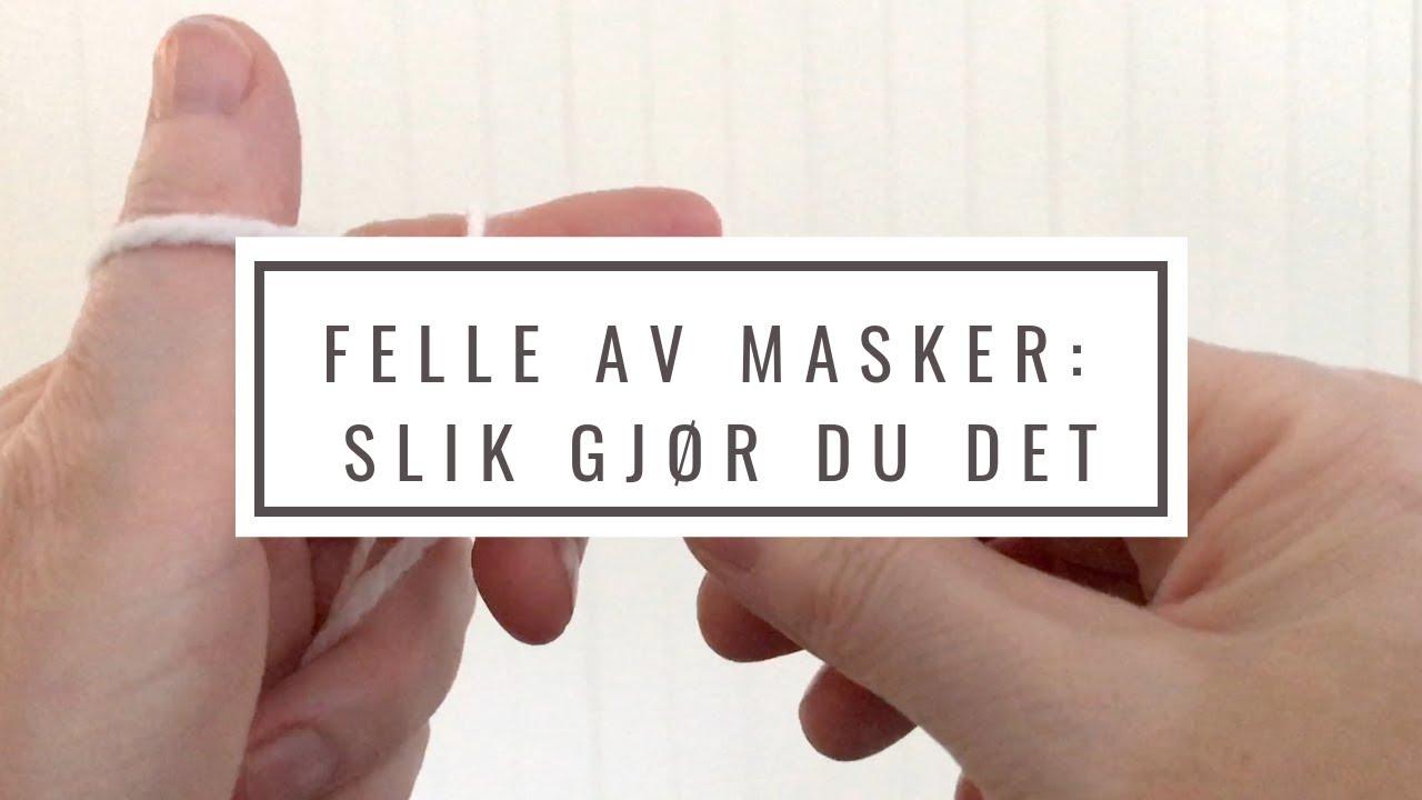 Felle av masker: slik gjør du det Lissas strikkeblogg
