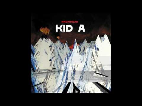 Radiohead - Kid A (Full Album)