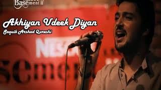 Akhiyan Udeek Diyan - NESCAFE Basement Season 2 - Best Pakistani Song