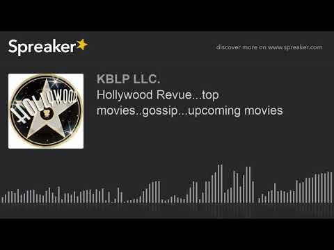 Hollywood Revue...top movies..gossip...upcoming movies (part 4 of 8)