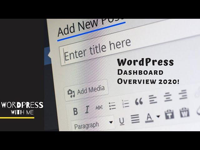 WordPress Dashboard Overview 2020!