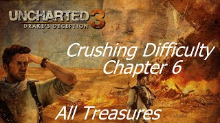 Uncharted 3 Drake's Deception - Chapter 6 Crushing Difficulty All Treasures - No Commentary
