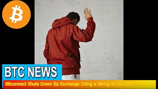 BTC News - Bitconnect Shuts Down Its Exchange Citing a String of Excuses
