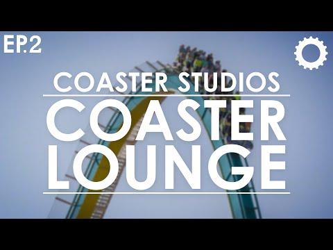 Coaster Lounge - Episode 2 w/ Coaster Studios