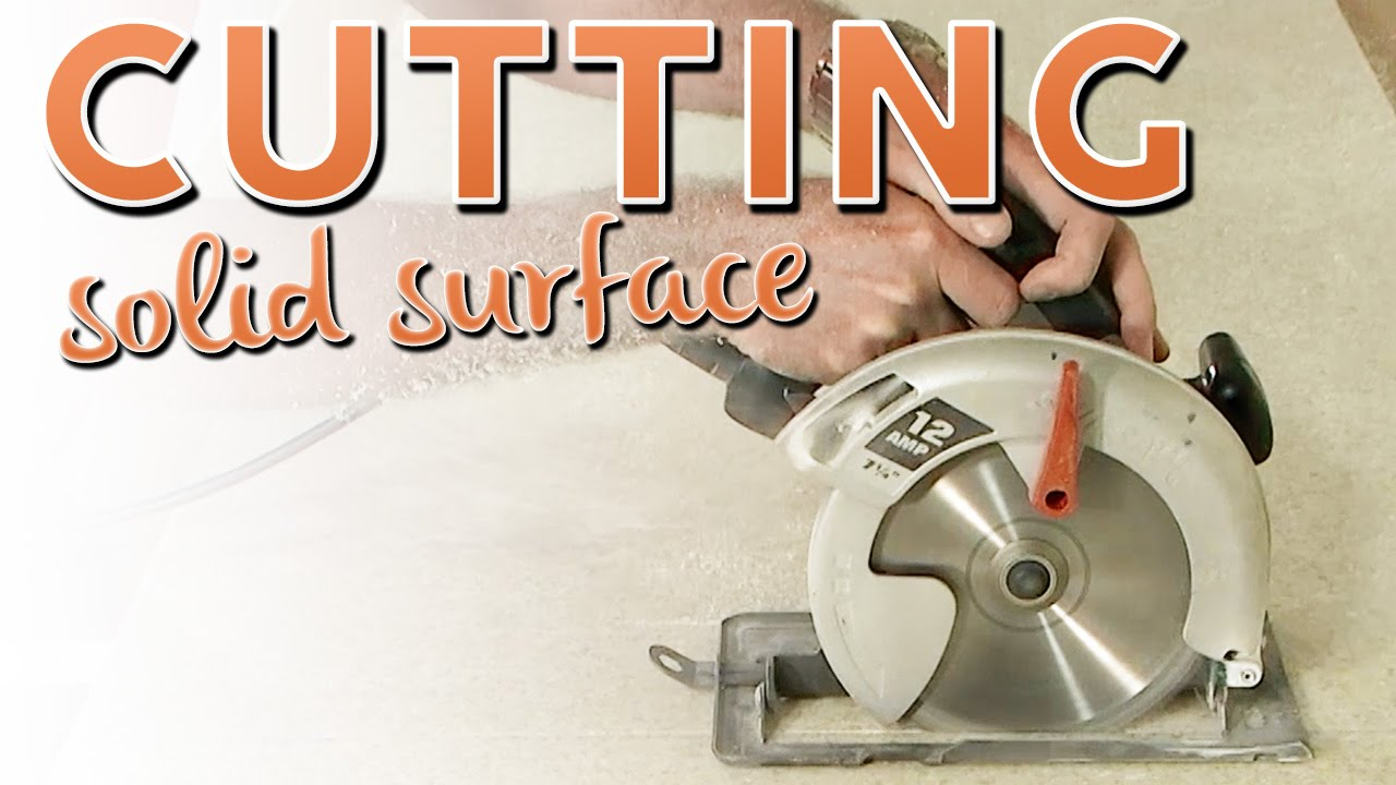 Cutting Solid Surface You