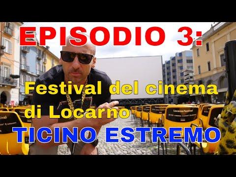 Ticino Estremo: Episodio 3 Speciale festival del Cinema di Locarno