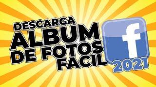 como descargar albumes de fotos completos de facebook 2021