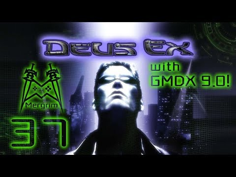 Deus Ex w/ GMDX 9.0 cuz why not - #37: Exploring the Canal