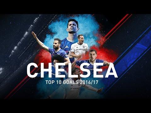 Chelsea Top 10 Goals 2016/17 (HD)