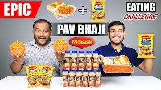 EPIC PAV BHAJI MAGGI NOODLES EATING CHALLENGE | Pav Bhaji Maggi Eating Competition | Food Challenge