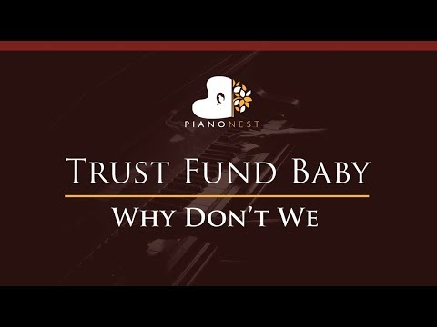 Why Dont We - Trust Fund Baby - HIGHER Key (Piano Karaoke / Sing Along)