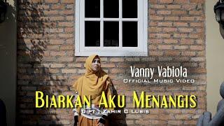 Vanny Vabiola - Biarkan Aku Menangis | Lagu Terbaik & Terpopuler (Official Music Video)