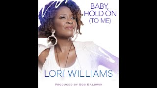 Lori Williams  - Baby Hold On (To Me)  -  Official Audio