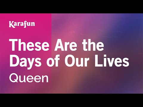 Karaoke These Are the Days of Our Lives - Queen *