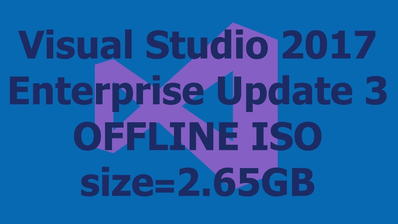 Visual Studio 2017 Enterprise Update 3 OFFLINE ISO size=2 65GB