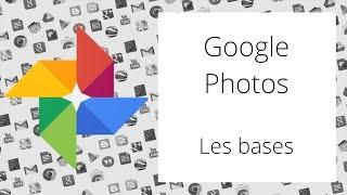 Les bases de Google Photos : importer et retoucher des photos, créer et partager des albums