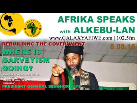 Afrika Speaks: REBUILDING THE GOVERNMENT - feat UNIA-ACL PRESIDENT GENERAL SENGHOR BAYE