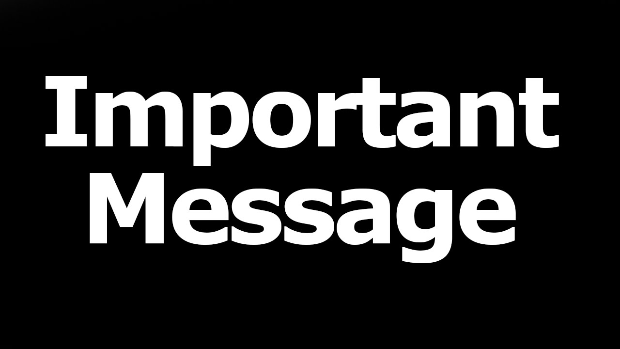 Important Message - YouTube