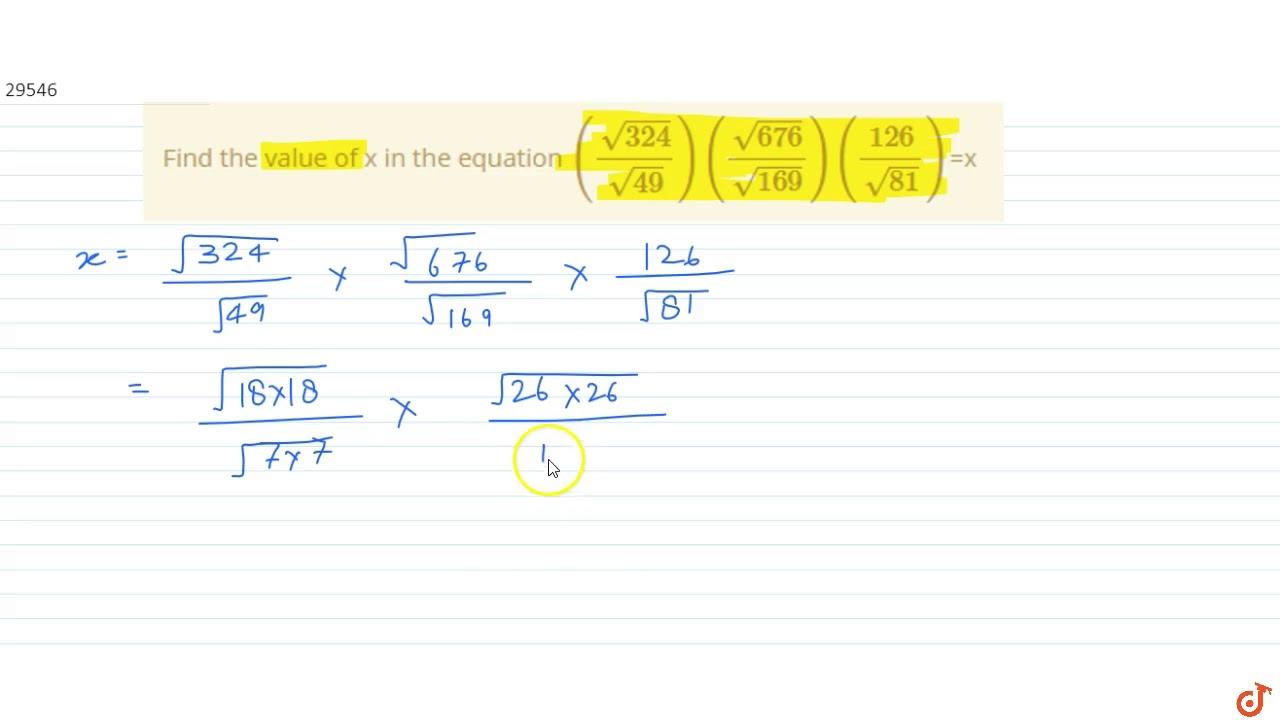 Find The Value Of X In The Equation Sqrt 324 Sqrt 49 Sqrt 676 Sqrt 169 126 Sqrt 81 Youtube