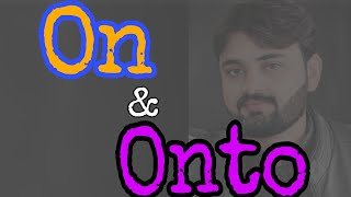 On & Onto | Best Way To Learn Prepositions | Learn English Grammar | English Academy By Aamir