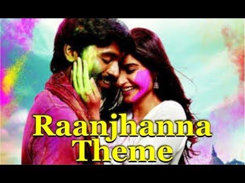 Raanjhana Theme-Enhanced (In Mp3 File)