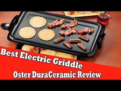 Best Electric Griddle For Pancakes - Oster CKSTGRFM18W-ECO DuraCeramic Review